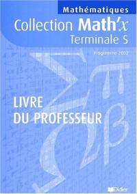 Math'x : Mathématiques, Terminale S (guide pédagogique)