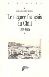Le négoce français au Chili 1880-1929