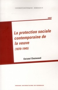Protection Sociale de la Veuve 1870 1945