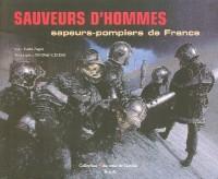Sauveurs d'hommes : Sapeurs-pompiers de France