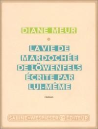 La Vie de Mardochée de Löwenfels, écrite par lui-même