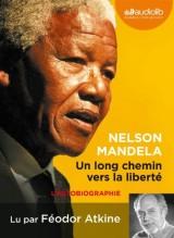 Un long chemin vers la liberté : Livre audio 1 CD - Texte abrégé - 602 Mo [Livre audio]