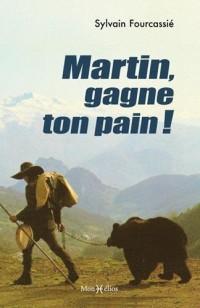 Martin, gagne ton pain !