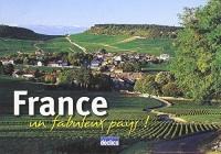 France : Un fabuleux pays !