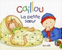 Caillou : La petite soeur