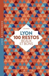 Lyon, 100 Restos Beaux et Bons