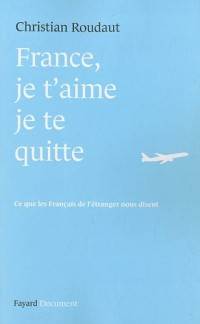 France, je t'aime je te quitte : Ce que les Français de l'étranger nous disent