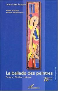 La ballade des peintres : Braque, Bissière, Latapie