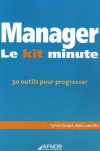 Manager : Le kit minute, 30 outils pour progresser