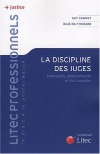La discipline des juges : Judiciaires, administratifs et des comptes