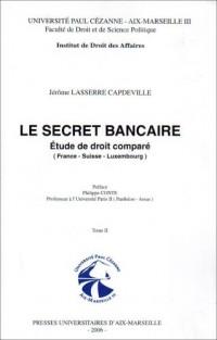 Le secret bancaire : étude de droit comparé (France-Suisse-Luxembourg)2volumes