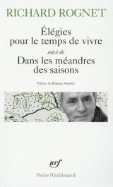 Elégies pour le temps de vivre / Dans les méandres des saisons / Elle était là... [Poche]