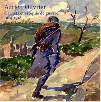 Adrien Ouvrier : Carnets et croquis de guerre 1914-1918