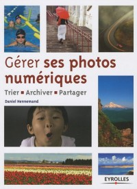 Gérer ses photos numériques : Trier, archiver, partager