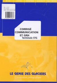 Corrige Communication et Grh pour Terminale Stg. le Logiguide du Professeur