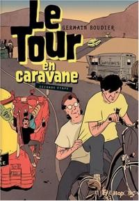 Le Tour en caravane : Tome 2