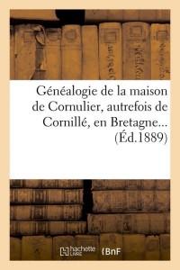 Généalogie de Cornille  ed 1889