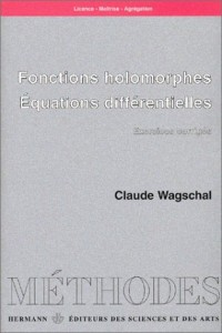 Fonctions holomorphes - Equations différentielles : Exercices corrigés