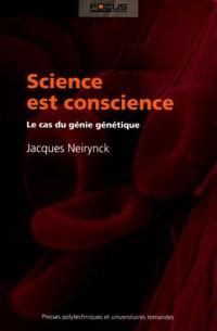 Science est conscience : Le cas du génie génétique