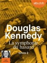 La Symphonie du hasard 2: Livre audio 1 CD MP3 [Livre audio]