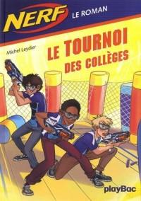NERF - Le Tournoi des Collèges - Tome 2