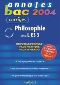 Annales Bac 2004 : Philosophie, séries L - ES - S (Sujets corrigés)