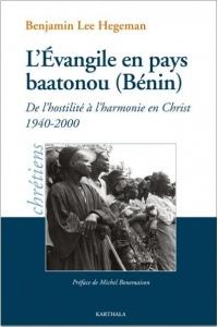 L'Evangile en pays baatonou (Bénin) : De l'hostilité à l'harmonie en Christ (1940-2000)