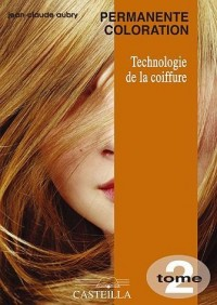 Technologie de la coiffure CAP-BP : Tome 2, Permanente coloration