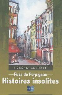 Rue de Perpignan Histoires Insolites