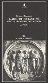 L'arco di Costantino o della decadenza della forma (Carte d'artisti)