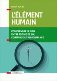 L'élément humain - Comprendre le lien entre estime de soi, confiance et performance