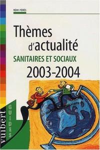 Thèmes d'actualité sanitaires et sociaux 2003-2004