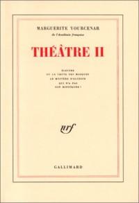 Théâtre, tome 2 : Electre ou la chute des masques - Le Mystère d'Alceste - Qui n'a pas son Minotaure