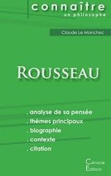 Comprendre Rousseau (analyse complète de sa pensée)