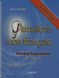 J'améliore mon français : Corrigé Exercices de grammaire 7e année