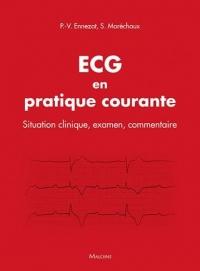 100 ECG en pratique courante : Situation clinique, interprétation, décision