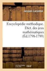 Encyclopédie Jeux Mathematiques ed 1798 1799