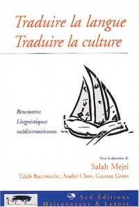 Traduire la langue, traduire la culture : Rencontres linguistiques méditerranéennes