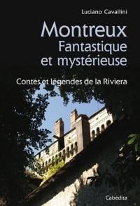Montreux Fantastique et mystérieuse : Contes et légendes de la Riviera