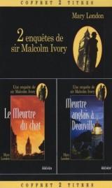 2 Enquêtes de Sir Malcolm Ivory : Tome 1, Meurtre anglais à Deauville ; Tome 2, Le Meurtre du chat