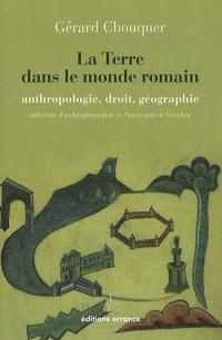 La Terre dans le monde romain : Anthropologie, droit, géographie