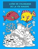 Livre de coloriage de la vie marine: Poissons de toutes les mers dans votre livre de coloriage