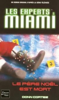 Les Experts : Miami, Tome 15 : Le Père Noël est mort