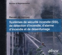 Systèmes de sécurité incendie (SSI), de détection d'incendie, d'alarme d'incendie et de désenfumage (1Cédérom)