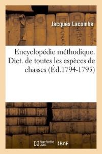 Encyclopédie de Chasses  ed 1794 1795