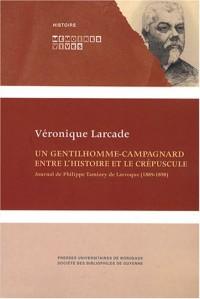 Un gentilhomme-campagnard entre l'histoire et le crépuscule : Journal de Philippe Tamizey de Larroque (1889-1898)