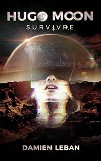 Hugo Moon: Survivre  width=