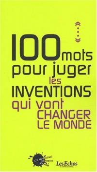 100 mots pour juger les inventions qui vont changer le monde