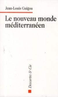 Le Nouveau Monde Méditerranéen