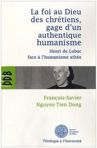 La foi au Dieu des chrétiens, gage d'un authentique humanisme: Henri de Lubac face à l'humanisme athée